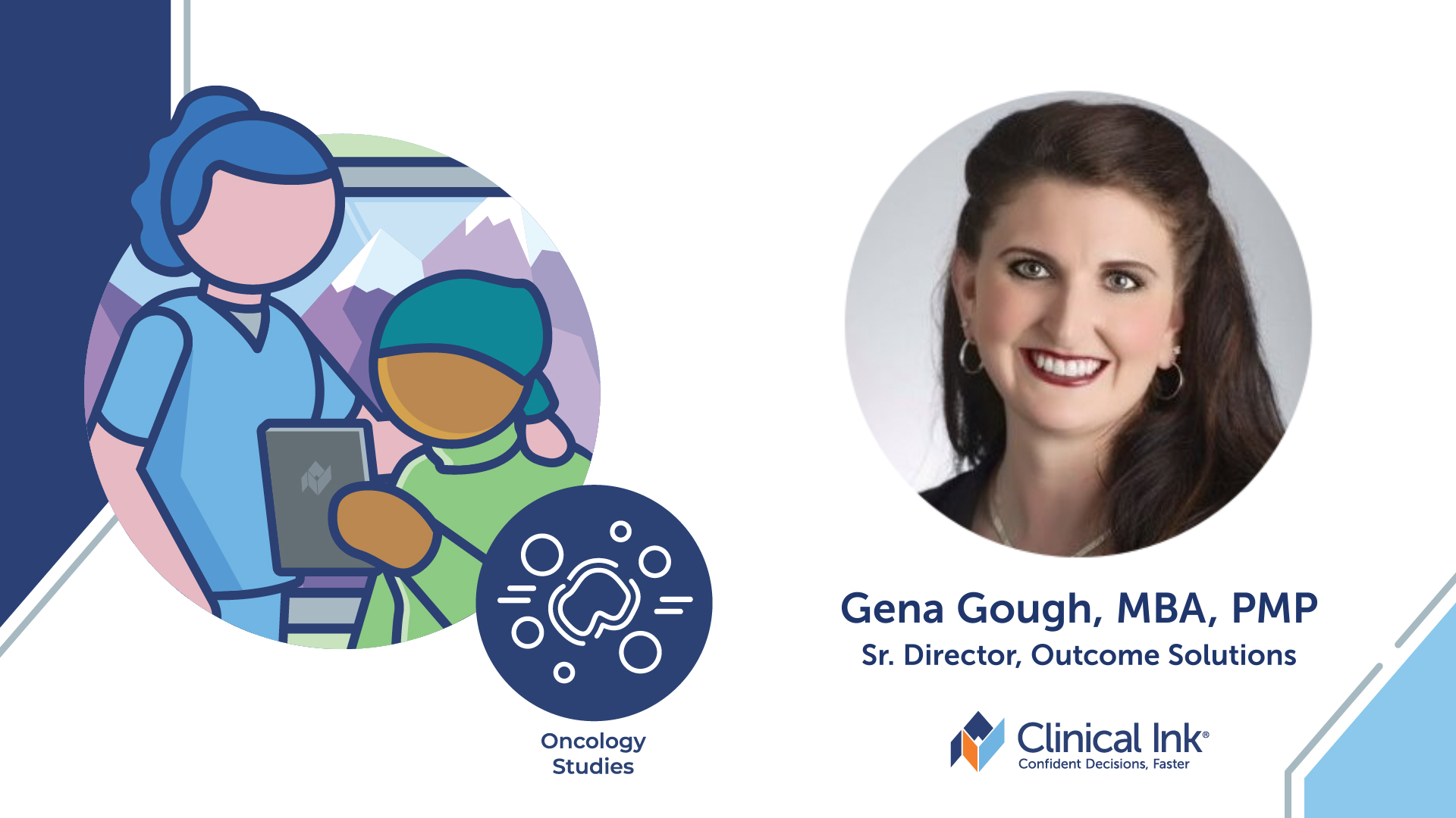 gena gough, mba, pmp senior director, outcome solutions clinical ink